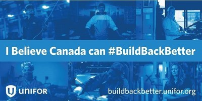 I Believe Canada can #BuildBackBetter (CNW Group/Unifor)